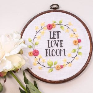 Let Love Bloom hand embroidery pattern