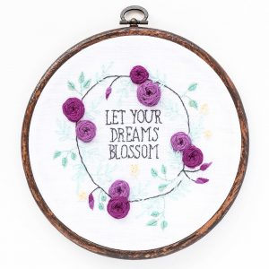 Let Your Dreams Blossom hand embroidery pattern
