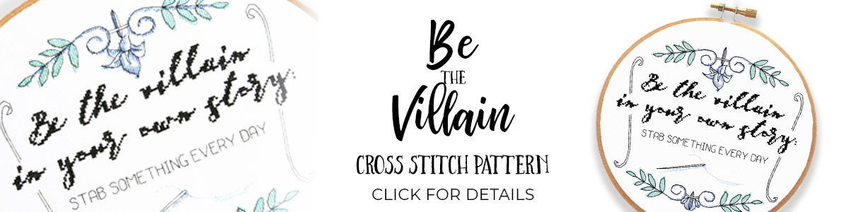Be the Villain cross stitch pattern