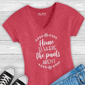 Home is where the pants aren't Suzy Swede t-shirt