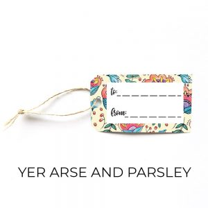 Yer Arse and Parsley gift tag
