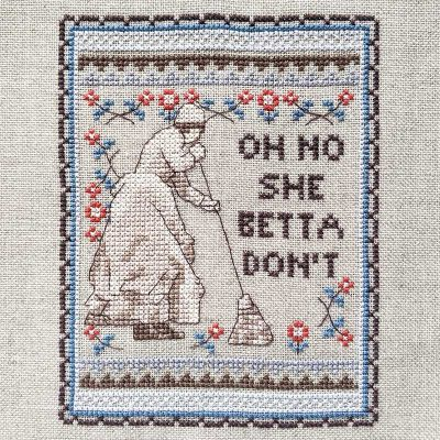 She Betta Don't cross stitch pattern